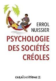 Psychologie des sociétés créoles par Errol Nuissier