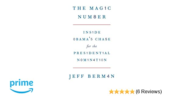 The Magic Number: Inside Obama's Chase for the Presidential