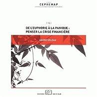 De l'euphorie à la panique : penser la crise financière par André Orléan