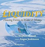 img - for Stephen Briault: Liquidity : Flowing Forms in Water and Money (Hardcover); 2014 Edition book / textbook / text book