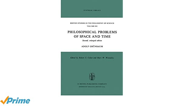 philosophical problems of space and time grnbaum adolf