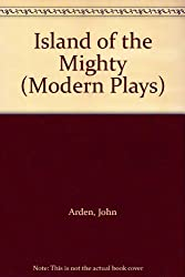 Island of the Mighty (Modern Plays)