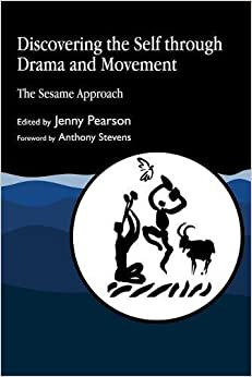 Book Discovering the Self through Drama and Movement: The Sesame Approach