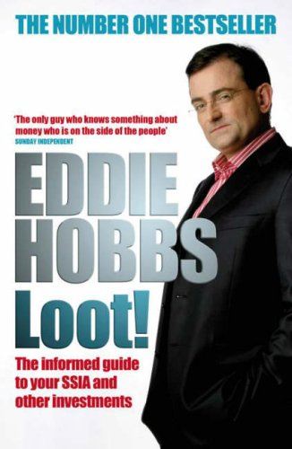 Loot!: The Informed Guide to Your SSIA and Other Investments Eddie Hobbs