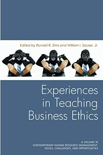 Experiences in Teaching Business Ethics (Contemporary Human Resource Management Issues Challenges and Opportunities)