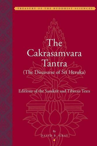 Download The Cakrasamvara Tantra (The Discourse of Sri Heruka): Editions of the Sanskrit and Tibetan Texts (Treasury of the Buddhist Sciences) ebook