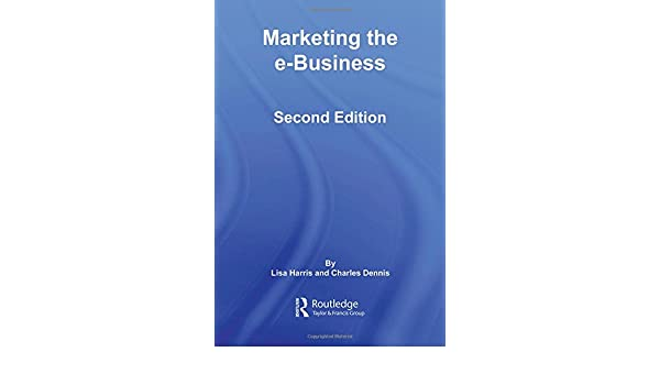 marketing the e business harris lisa dennis charles