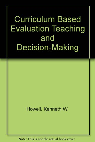 Study Guide for Howell, Fox, and Moorehead's Curriculum Based Evaluation Teaching and Decision-Making