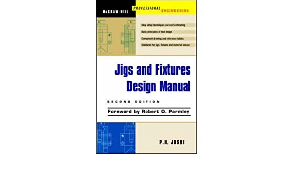 jigs and fixtures design manual prakash joshi 9780071405560 rh amazon com Jig and Fixture Design PDF Jig Fixture Difference