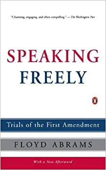 Book Speaking Freely: Trials of the First Amendment by Floyd Abrams (2006-04-04)