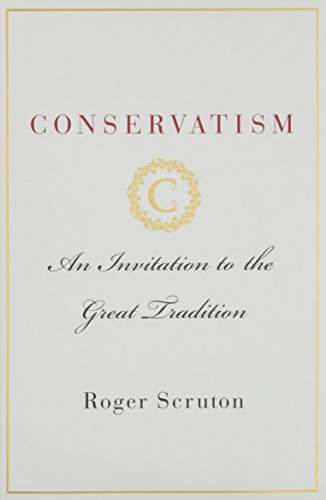 Book cover from Conservatism: An Invitation to the Great Tradition by Roger Scruton