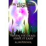 When The Dead Have It Easy (The Veil Diaries Book 7)