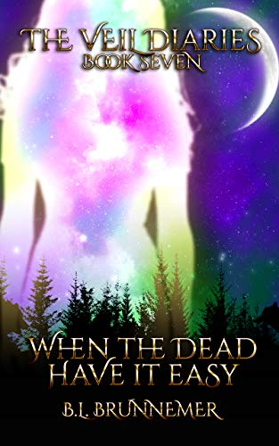 When The Dead Have It Easy (The Veil Diaries Book ()
