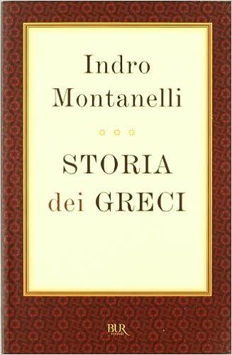montanelli storia dei greci  : Storia dei greci - Indro Montanelli - Libri