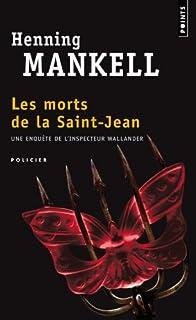 Les morts de la Saint-Jean : roman, Mankell, Henning