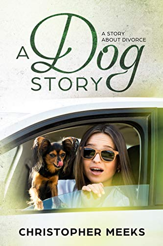 A woman going through a divorce visits her soon-to-be-ex and gets their dog, Scrappy, for the day. That dog changes everything…Christopher Meeks' poignant and funny new release, A Dog Story: A Story About Divorce
