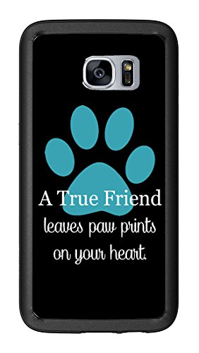 A True Friend Leaves Paw Prints On Your Heart Turquoise for Samsung Galaxy S7 G930 Case Cover by Atomic Market