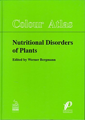 Colour Atlas Nutritional Disorders of Plants: Visual and Analytical Diagnosis. English /French /Spanish (French, Spanish and English Edition)