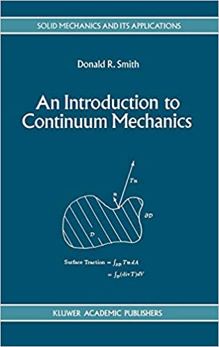 An Introduction to Continuum Mechanics - after Truesdell and Noll (Solid Mechanics and Its Applications) 9780792324546 Higher Education Textbooks at amazon