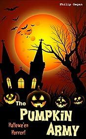 The Pumpkin Army: Hallowe'en Horror