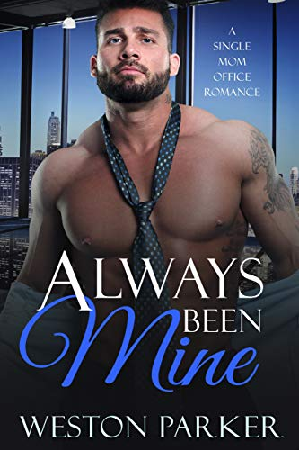 Always Been Mine: A Single Mom Office Romance ()