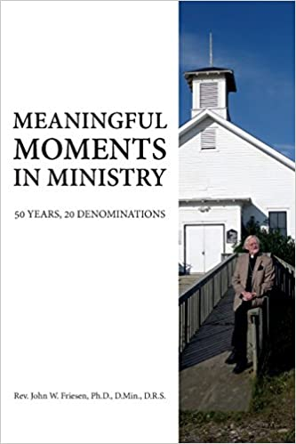 Téléchargements de livres électroniques gratuits au format pdfMeaningful Moments in Ministry - 50 Years, 20 Denominations in French PDF RTF by Rev John W. Friesen 1460221125