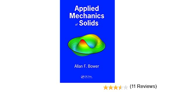 Applied mechanics of solids 1 allan f bower amazon fandeluxe Choice Image