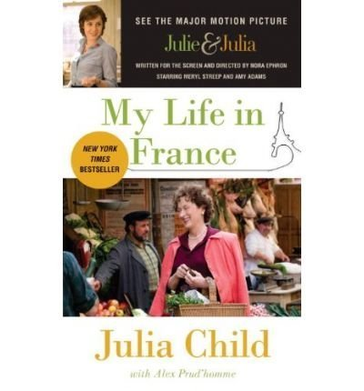(My Life in France (09) by Child, Julia - Prud'Homme, Alex [Paperback (2009)])