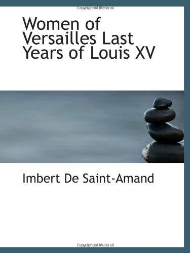 Women of Versailles Last Years of Louis XV pdf