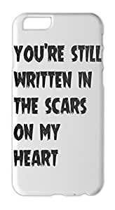 you're still written in the scars on my heart Iphone 6 plus case