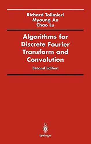 Algorithms for Discrete Fourier Transform and Convolution (Signal Processing and Digital Filtering)