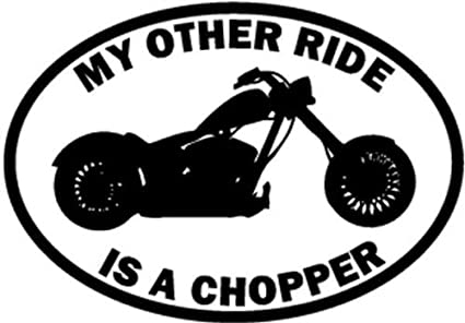 My Other Ride Is A Chopper Motorcycle Car Window Vinyl Decal Sticker