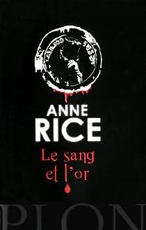Les Chroniques des Vampires, tome 8 : Le sang et l'or par Rice