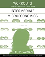Workouts in Intermediate Microeconomics: for Intermediate Microeconomics and Intermediate Microeconomics with Calculus, Ninth Edition