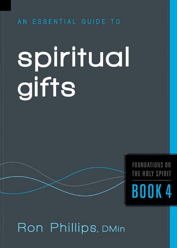 An Essential Guide to Spiritual Gifts (Foundations on the Holy Spirit)