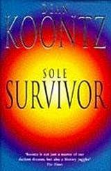Title Sole Survivor Book Club Edition Authors Dean Koontz ISBN 0 7472 2385 8 978 6 UK Publisher Headline Publishing