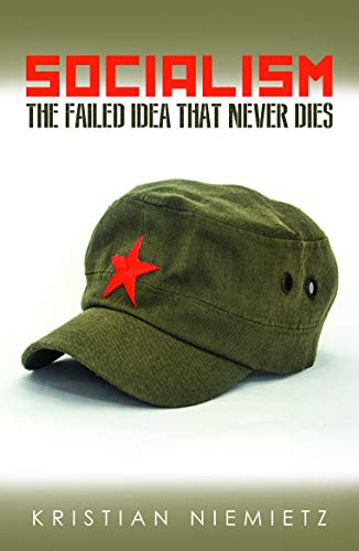 Socialism: The Failed Idea That Never Dies by [Niemietz, Kristian]