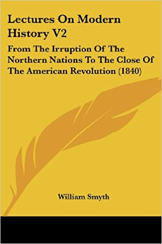 Online-oppikirjat ilmaiseksi ladattaviksi Lectures On Modern History V2: From The Irruption Of The Northern Nations To The Close Of The American Revolution (1840) Suomeksi PDF PDB