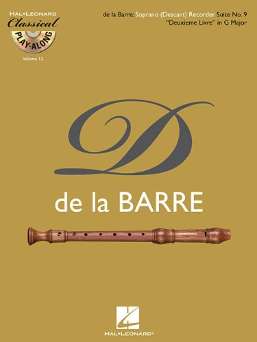 "Soprano (Descant) Recorder Suite No. 9 ""Deuxieme Livre"" in G Major: Classical Play-Along Volume 12 PDF"