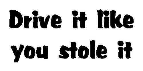 Drive It Like You Stole It Offroad Bumper Sticker/Decal
