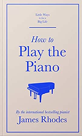 How to Play the Piano (Little Ways to Live a Big Life) (English ...