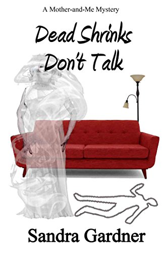 Dead Shrinks Don't Talk: A Mother and Me Mystery by [Gardner, Sandra]