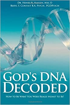 Book God's DNA Decoded: How To Be What You Were Realy Meant To Be by Naiken Msc.D, Dr. Henry (2013)