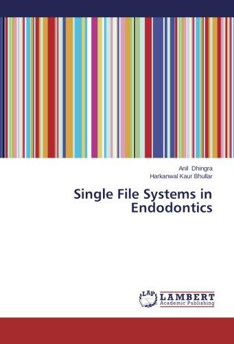 Single File Systems in Endodontics by LAP LAMBERT Academic Publishing