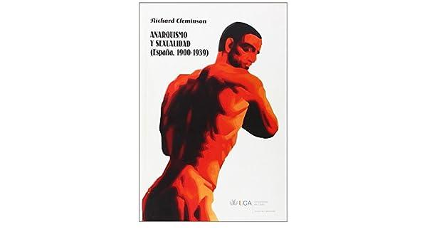 Anarquismo y sexualidad: (España, 1900-1936): Amazon.es: Cleminson ...