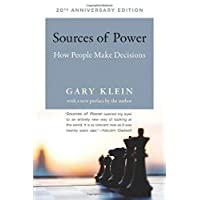 Sources of Power: How People Make Decisions (20th Anniversary Edition)