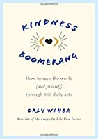 Kindness Boomerang: How to Save the World