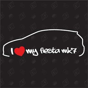 Speedwerk Motorwear I Love My Fiesta Mk7 Sticker Kompatibel Mit Ford Ab Bj 2008 Auto