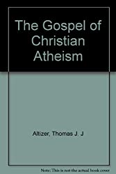 The Gospel of Christian Atheism