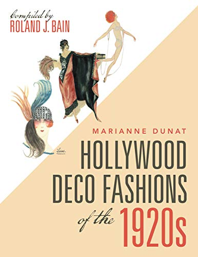 Hollywood Deco Fashions of the 1920S: Compiled by Roland J. -